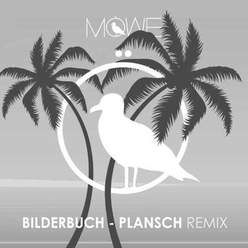 Bilderbuch - Plansch (MÖWE Remix) //FREE DOWNLOAD//