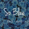[Mp3]So Blue - Binz Ft Am1r