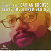 01 SoulPoizen Feat. Darian Crouse - Leave The World Behind(Original Mix) Sample