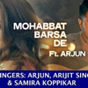 Mohabbat Barsa Dena Tu -Full Video Song Ft Arjun ,Arijit Singh (SuperHit Song )