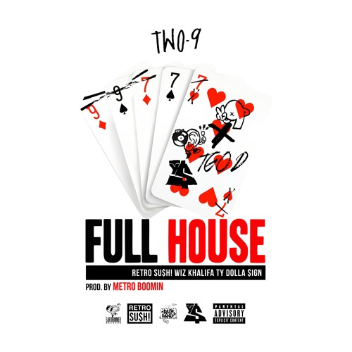 Full House Ft. Wiz Khalifa & Ty Dolla $ign [Prod. By Metro Boomin] by TWO-9
