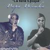 La Belle Epoque Avec Papa Wemba [By DjArc]