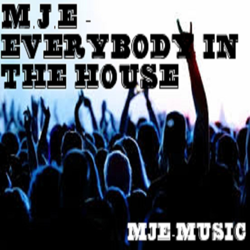 M.J.E - Everybody In The House ( Original - Mix 2015 )Out On 99 Waves Records