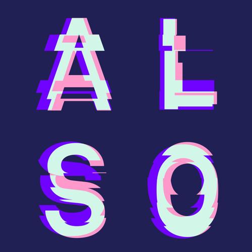 Second Storey & Appleblim present ALSO - Blyford Bass
