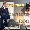Spinee Future Fast Moving Royal Dog Mp3