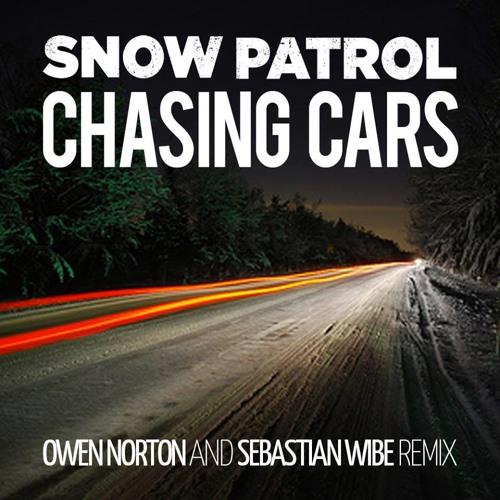 Chasing Cars (Sebastian Wibe & Owen Norton Remix)Played By