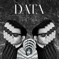 DATA - Don't Sing (Feat. Benny Sings)