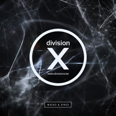 W4cko & Sykes - Division X (Full Album Mixed by W4cko)