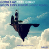 Gorillaz Feel Good - Neon Explosion (House Remix)