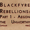 Blackfyre Rebellions: Part 1 - Aegon the Unworthy (spoiler free) mp3