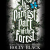 The Darkest Part of the Forest by Holly Black, Read by Lauren Fortgang - Audiobook Excerpt