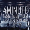 4MINUTE - 간지럽혀(Tickle Tickle Tickle)(EDM Remix) [Buy for Download Link]