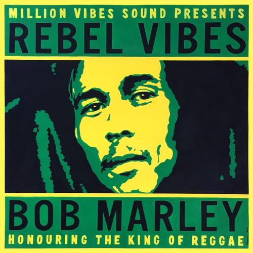 """Million Vibes - """"Rebel Vibes"""" Honouring The King Of Reggae"""