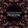 WeSpeakProse - Pedestal (ft. Miyoki) mp3