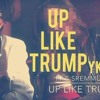 Up Like Trump (YK Jersey Club Remix) CLEAN