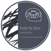 Ease My Soul (Original Mix)