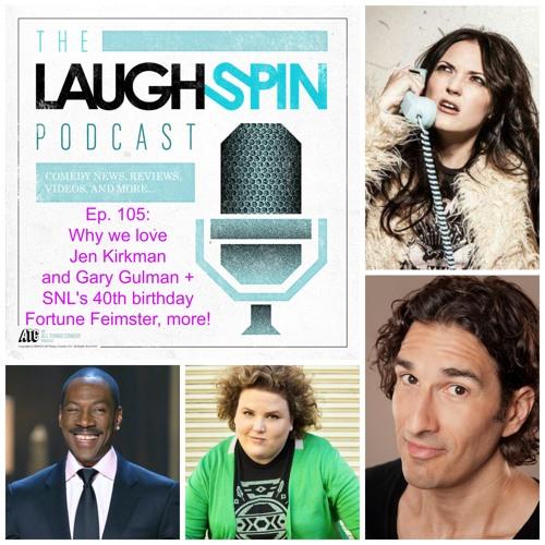 Ep 105 - News on Gary Gulman, Jen Kirkman, SNL