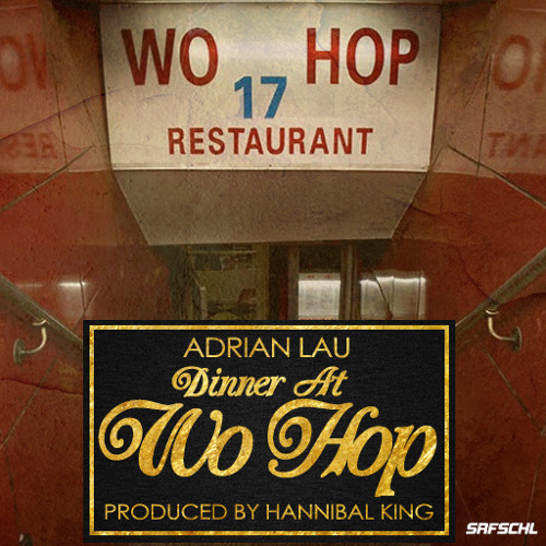 Adrian Lau - Dinner At Wo Hop EP (Prod. By Hannibal King)