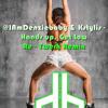 @IAmDenziebaby x Kstylis - Hands Up, Get Low (@IAmDenziebaby Re - Twerk) *Please Like & Re-spost*