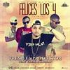 Felices Los 4 (REMIX)   Fresh El Productor Ft Tarik  Adrian  Prod Johnny Jey B Portada del disco