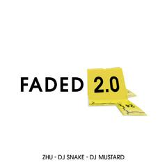 "Zhu - Dj Snake - Dj Mustard ""Faded 2.0"""
