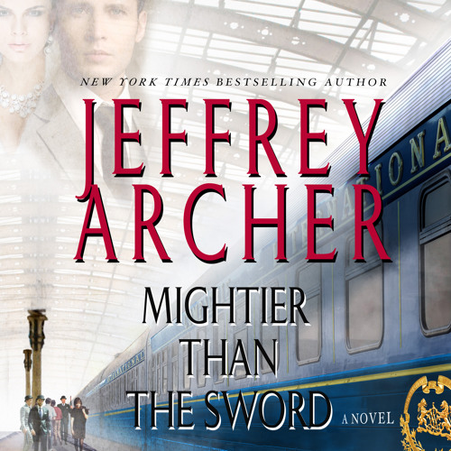 Mightier Than The Sword by Jeffrey Archer audiobook excerpt