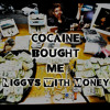 Cocaine Bought Me - Niggvs With Money Feat. Bruce Weight - Whole Slab