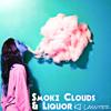 Smoke Clouds & Liquor (prod. KJ Lassiter)
