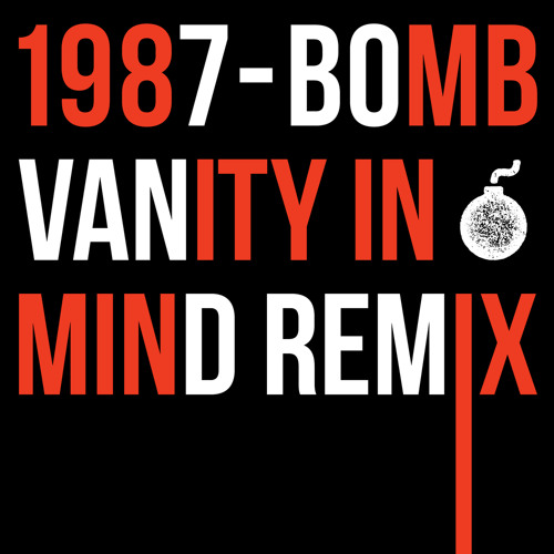 1987 - Bomb (Vanity In Mind Remix)