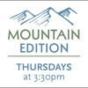Mountain Edition - February 5th, 2015