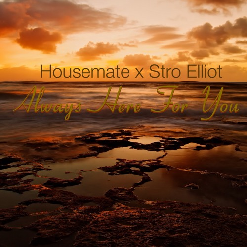 Housemate - Always Here For You (Stro Elliot Mix)