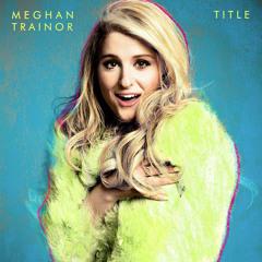 Meghan Trainor - Lips Are Movin (Acapella Version)
