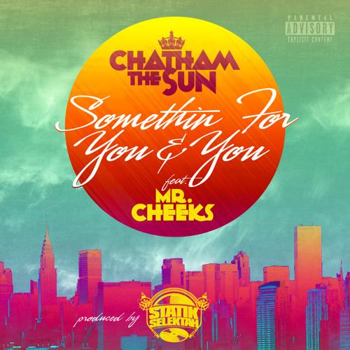 Somethin For You & You f/ Mr. Cheeks (prod. by Statik Selektah)