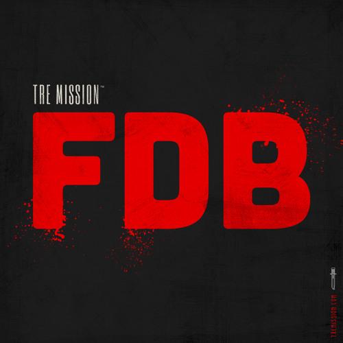 Tre Mission - FDB (Prod. Z Dot)