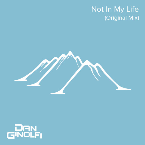 Not In My Life (Original Mix)