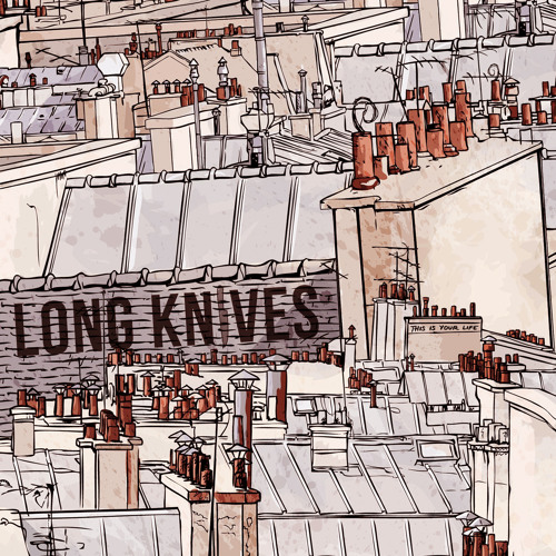 Long Knives- This Your Life