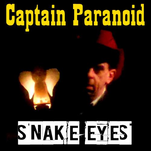 Captain Paranoid - Snake Eyes 2015