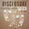 Disclosure Feat. Sam Smith – Latch (Class!xx Remix)