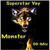 Superstar Yay Monster (OG-Mix)