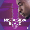 Mista Silva - B.A.D (Pre Order- https://itunes.apple.com/gb/album/b.a.d-single/id969440980 )