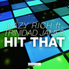 Lazy Rich ft. Trinidad Jame$ - Hit That (Available March 9)