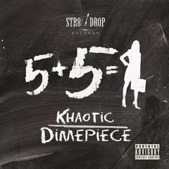 Khaotic - Dime Piece