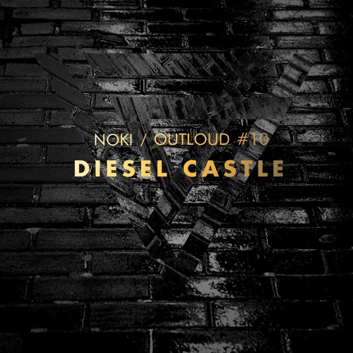 OUTLOUD 10 - Diesel Castle