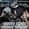 Three 6 Mafia - Stay High (Budai Remix)