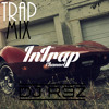 Best of Trap Music (InTrap Special Vol.3) By DJ R3Z