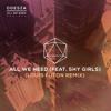 Odesza - All We Need (Louis Futon Remix) Feat. Shy Girls