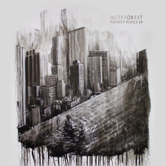 Mute Forest - Volcanoes Flowing (from Infinity Pools EP)