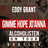 Eddy Grant - Gimme Hope Jo'anna (Alcoholisten On Tour Bootleg)