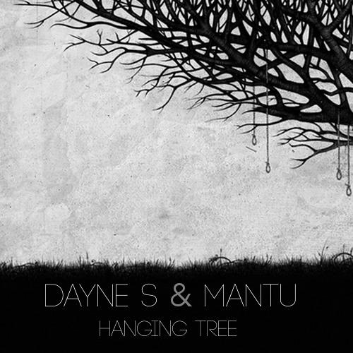 Download: Dayne S & MANTU - Hanging Tree - Remix