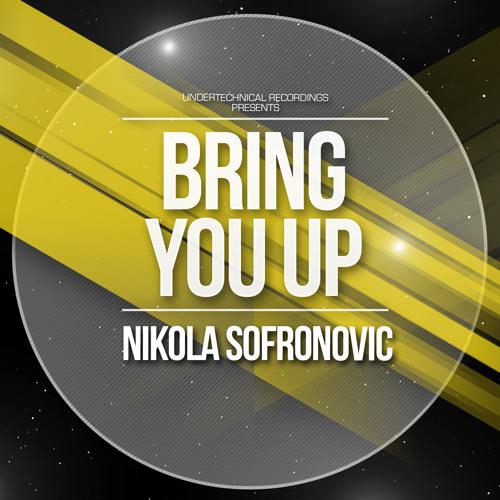 Nikola Sofronovic - Bring U Up